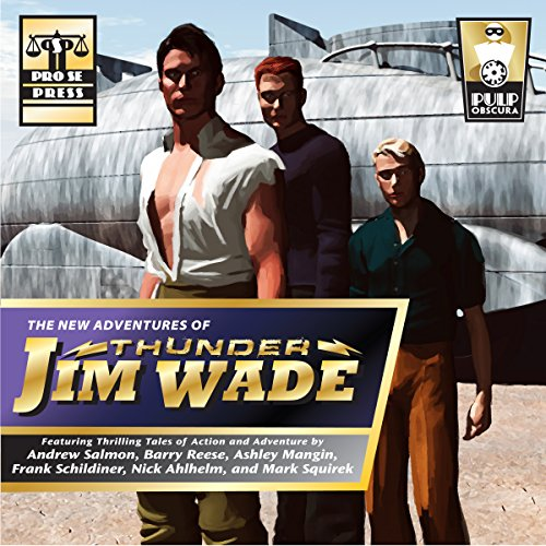 The New Adventures of Thunder Jim Wade Audiobook By Andrew Salmon, Ashley Mangin, Barry Reese, Frank Schildiner, Mark Squirek, Nick Alhelm cover art