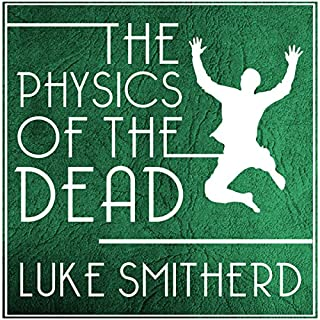 The Physics of the Dead audiobook cover art