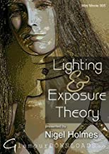 Nigel Holmes - Lighting and Exposure Theory NON-US FORMAT, PAL