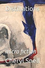 Distillations: micro fiction Paperback