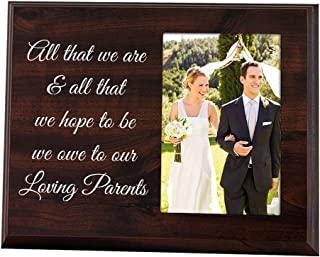 Elegant Signs Dad and Mom Wedding Gift from The Bride and Groom - All That We are and All That We Hope to Be - Thank You Picture Frame for Parents