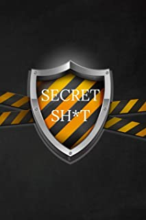 Secret Sh*t: Password Keeper Log Book and Journal - By Recording Passwords In A Physical Book You Can Create Harder To Hack Passwords For Each Site Without Forgetting