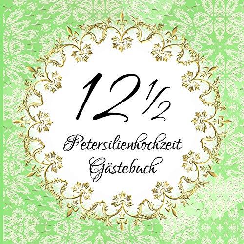 12 1/2: Petersilienhochzeit Gästebuch I Farbiges Softcover Buch für 25 Eintragungen I Für...