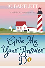 Give Me Your Answer Do: A Wedding at Channel View Farm Kindle Edition