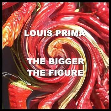 The Bigger The Figure