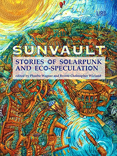 Sunvault: Stories of Solarpunk and Eco-Speculation (English Edition)