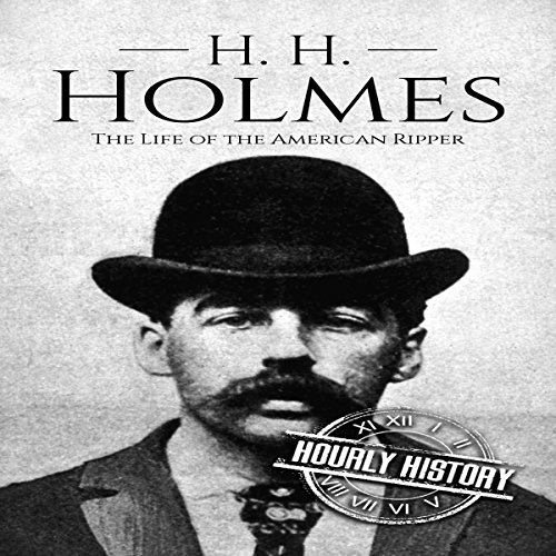 H. H. Holmes: The Life of the American Ripper audiobook cover art