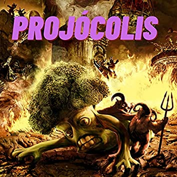 The Rise And Fall Of Projócolis