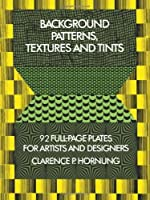 Background Patterns, Textures and Tints (Dover Pictorial Archive) by Clarence P. Hornung(1976-06-01)