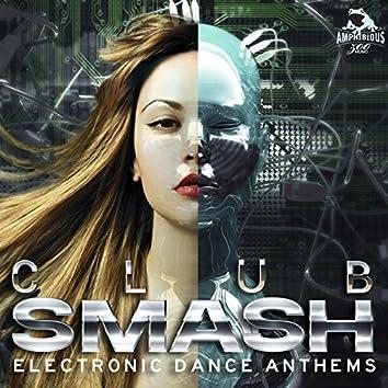 Club Smash: Electronic Dance Anthems
