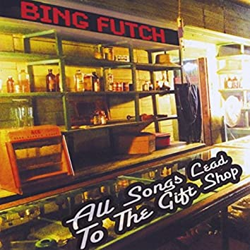 All Songs Lead to the Gift Shop