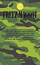 Freeze Maggot: US Army Infantry career