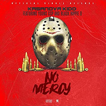 No Mercy (feat. Young Csp & Black Hippie D)