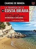 Camins de Ronda, la travessa de la Costa Brava: Camins de Ronda (Guia & Mapa)