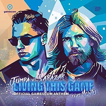 Living This Game (Official Gamescom Anthem)