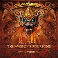 Hell Yeah!!! The Awesome Foursome: Live In Montreal by Gamma Ray (2008-11-04)