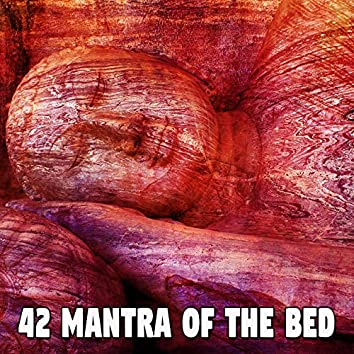 42 Mantra of the Bed