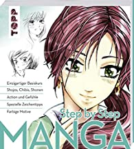 Manga Step by Step: Einzigartiger Basiskurs - Shojos, Chibis