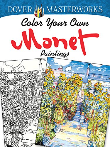 Dover Masterworks: Color Your Own Monet Paintings