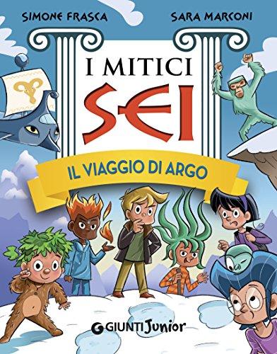 Simone Frasca - Il viaggio di Argo. I mitici sei (2016)