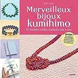 Merveilleux bijoux kumihimo : 50 modèles inédits expliqués pas à pas