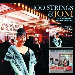 100 Strings & Joni in Hollywood/100 Strings & Joni on Broadway