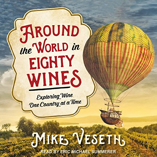 Around the World in Eighty Wines audiobook cover art