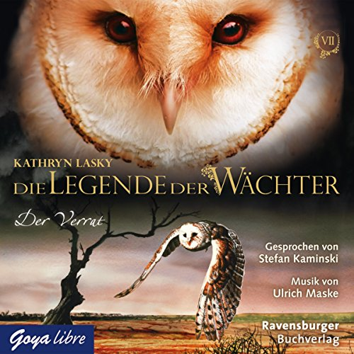 Der Verrat     Die Legende der Wächter 7              Autor:                                                                                                                                 Kathryn Lasky                               Sprecher:                                                                                                                                 Stefan Kaminski                      Spieldauer: 3 Std. und 52 Min.     39 Bewertungen     Gesamt 4,5