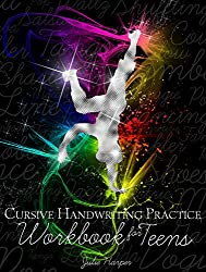 Image: Cursive Handwriting Practice Workbook for Teens [Print Replica], by Julie Harper (Author). Publisher: Unknown (July 19, 2015)