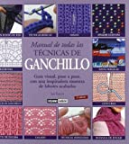 Manual de todas las tecnicas de ganchillo (Tiempo Libre) by Jan Eaton (2006-06-30)
