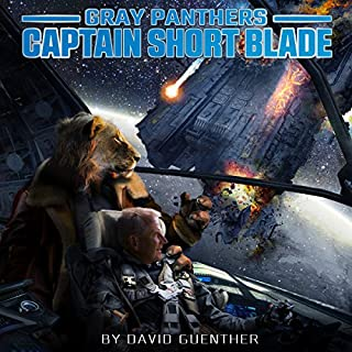 Gray Panthers: Captain Short Blade                   By:                                                                                                                                 David Guenther                               Narrated by:                                                                                                                                 Shawn Saavedra                      Length: 8 hrs and 53 mins     38 ratings     Overall 4.4