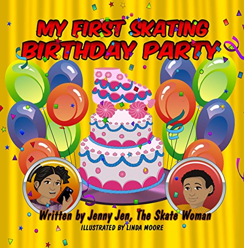 My First Skating Birthday Party: 5 Minute Story: Celebrating Two Birthday Parties at the Skating Rink! Prepare Your Kids with My First Skate Class Comic ... (My First Skate Books 4) (English Edition)
