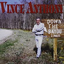 Down the Bayou by Vince Anthony (2006-06-13)