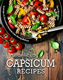 Flavor-Packed Capsicum Recipes: Indulge in Excellent Aromas Like Never Before
