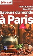 SAVEURS DU MONDE � PARIS 2009 : RESTAURANTS �PICERIES