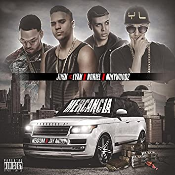 Mercancia (feat. Lyan, Noriel & Miky Woodz)