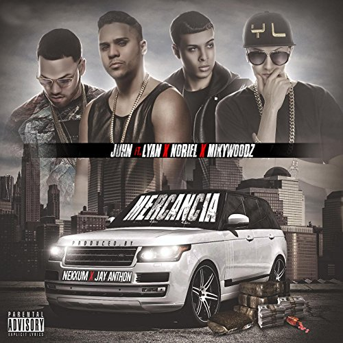 Mercancia (feat. Lyan, Noriel & Miky Woodz) [Explicit]