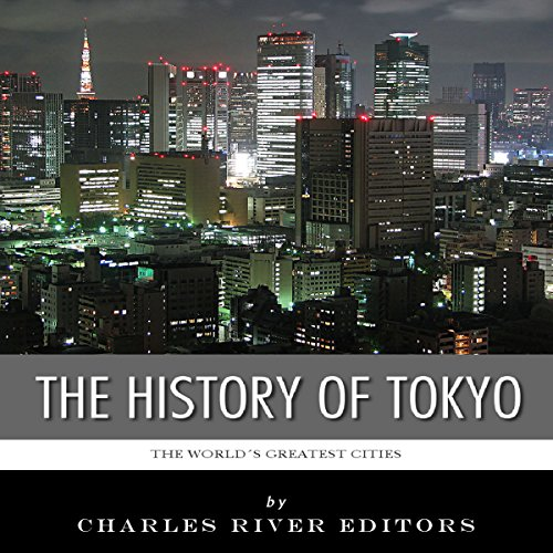 The World's Greatest Cities: The History of Tokyo audiobook cover art