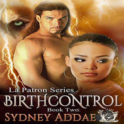 BirthControl: La Patron, the Alpha's Alpha Book 2