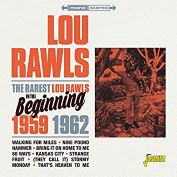 The Rarest Lou Rawls (In the Beginning, 1959 - 1962)