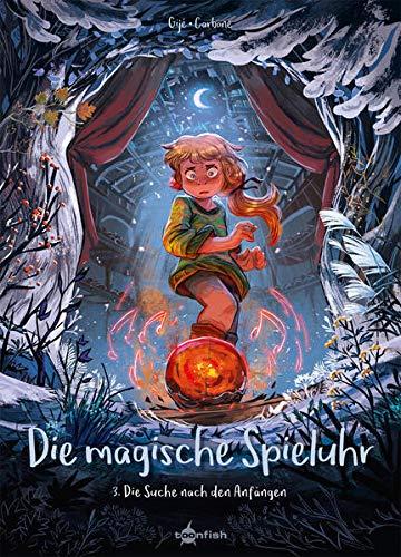 Die magische Spieluhr. Band 3: Die Suche nach den Anfängen