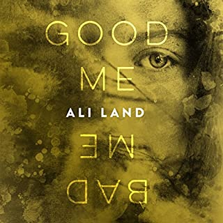 Good Me Bad Me     A Novel              By:                                                                                                                                 Ali Land                               Narrated by:                                                                                                                                 Imogen Church                      Length: 10 hrs and 5 mins     4,692 ratings     Overall 4.4