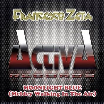 Moonlight Blue (Medley Walking In the Air)
