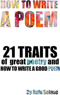 How To Write a Poem: 21 Traits of Great Poetry and How To Write A Good Poem