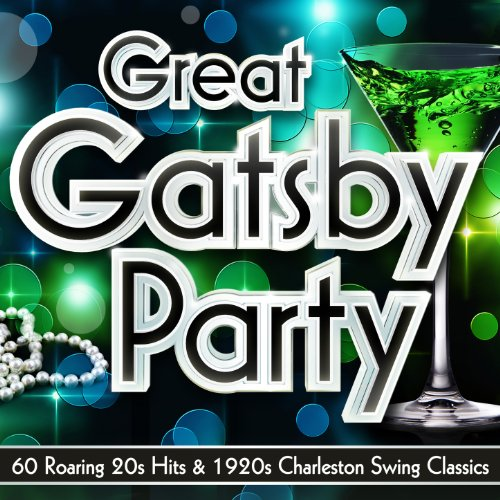 Great Gatsby Party – 60 Roaring 20s Hits & 1920s Charleston Swing Classics