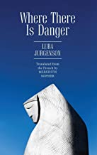 Where There Is Danger (Jews of Russia & Eastern Europe and Their Legacy)