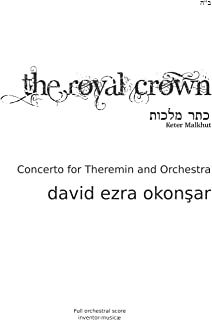The Royal Crown (Keter Malkhut): Concerto for Theremin and Orchestra