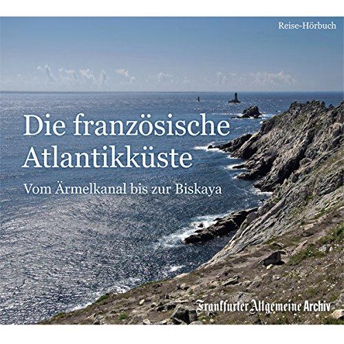 Die französische Atlantikküste     Vom Ärmelkanal bis zur Biskaya              By:                                                                                                                                 div.                               Narrated by:                                                                                                                                 Markus Kästle,                                                                                        Olaf Pessler                      Length: 2 hrs and 26 mins     Not rated yet     Overall 0.0