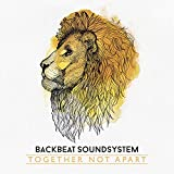 Songtexte von Backbeat Soundsystem - Together Not Apart