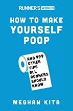 Runner's World How to Make Yourself Poop: And 999 Other Tips All Runners Should Know PDF